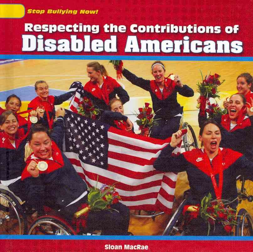 Respecting the Contributions of Disabled Americans By MacRae, Sloan